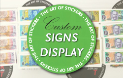 Custom Signs & display from The Art of Stickers