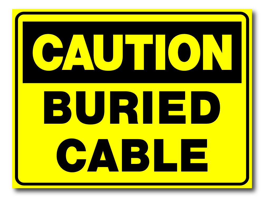 Caution - Buried Cable