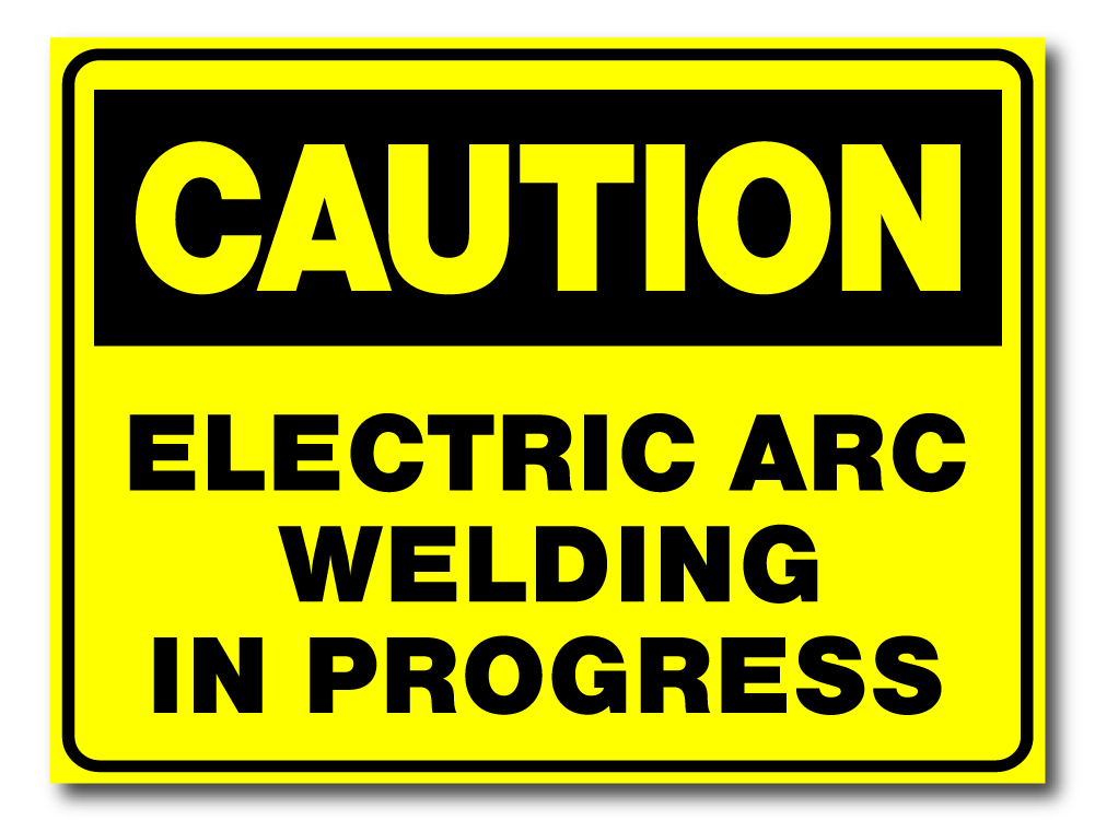 Caution - Electric Arc Welding In Progress