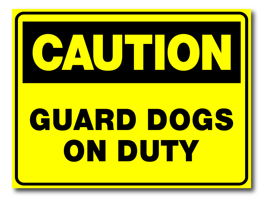 Caution - Guard Dog On Duty