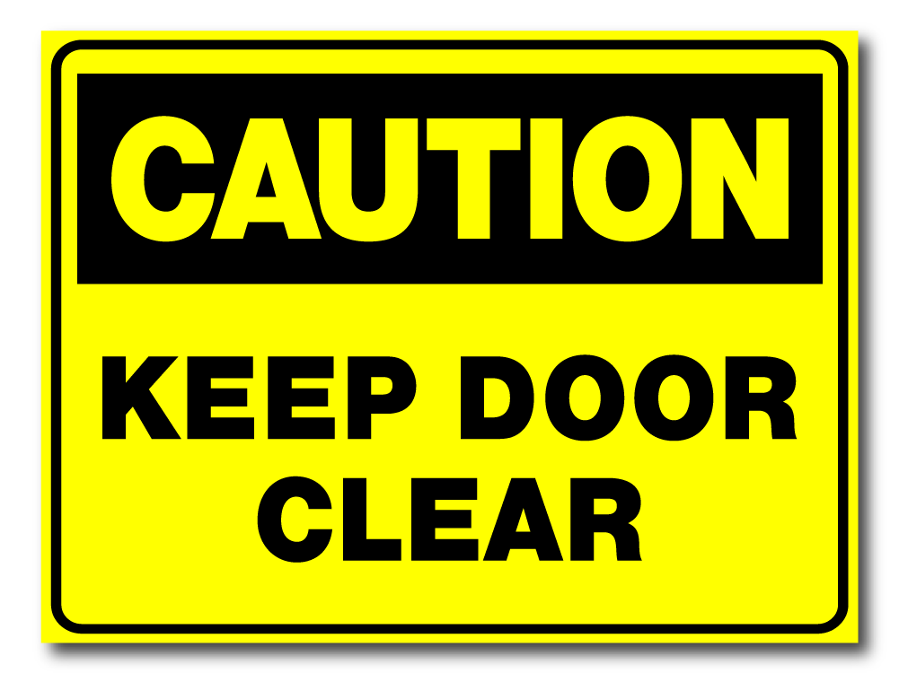 Caution - Keep Door Clear