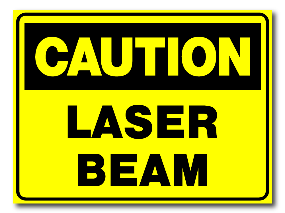 Caution - Laser Beam