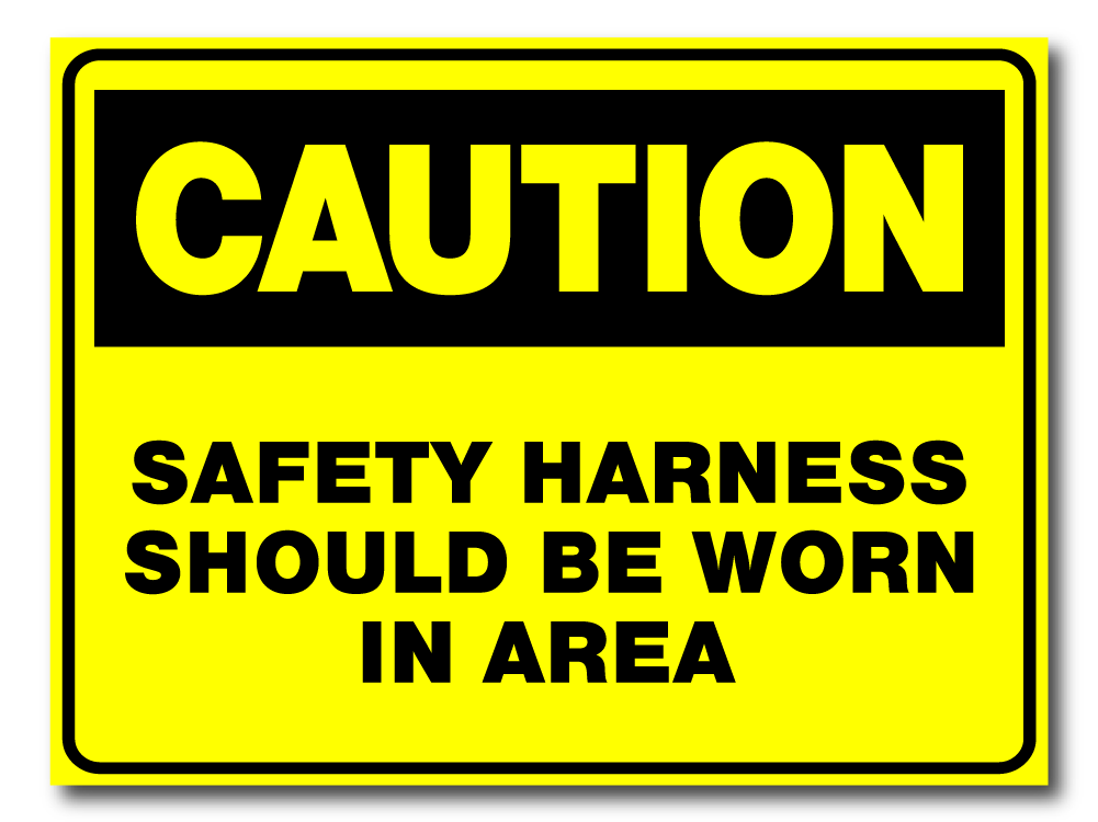 Caution - Safety Harness Should Be Worn In Area