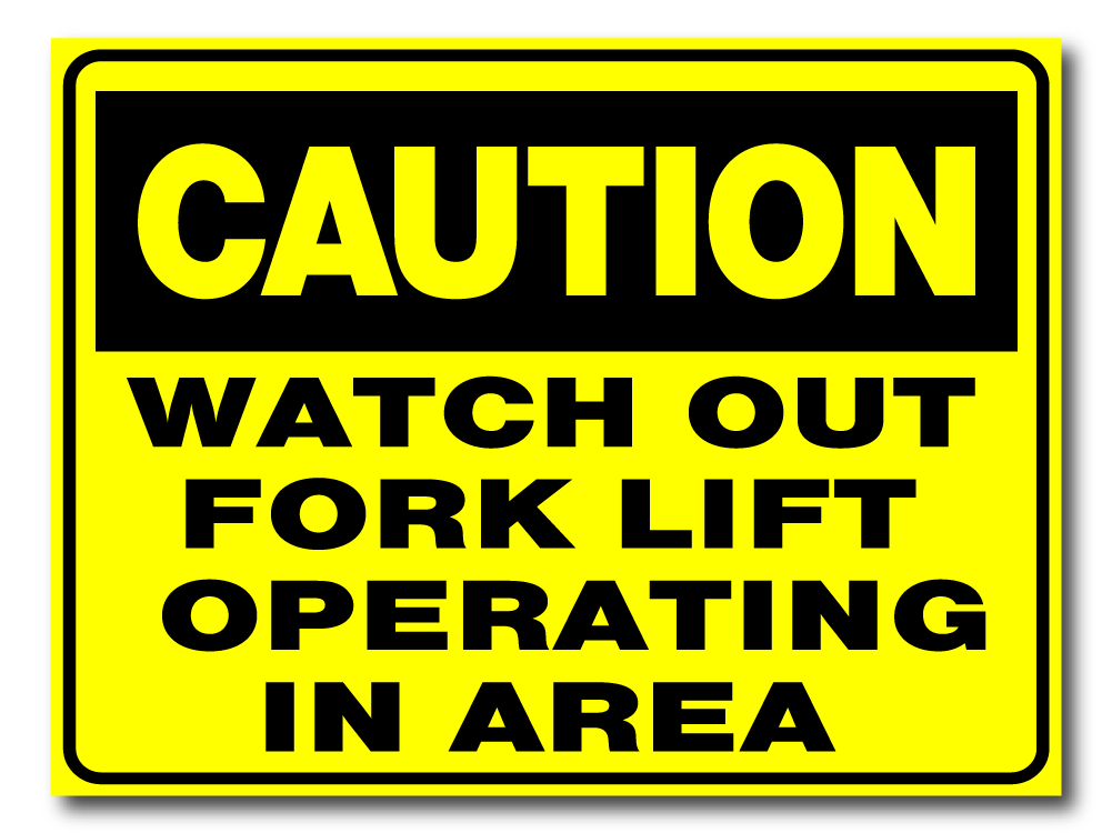 Caution - Watch Out For Forklift Operating In Area