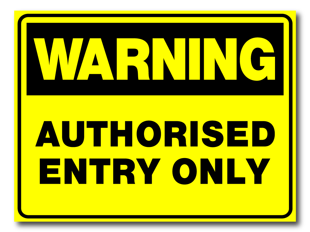 Warning - Authorised Entry Only