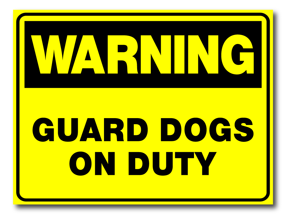 Warning - guard Dog On Duty