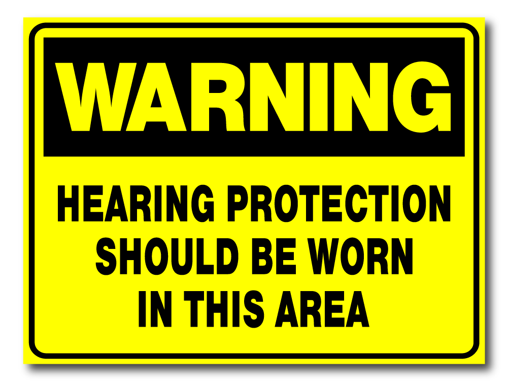 Warning - Hearing Protection Should Be Work In This Area