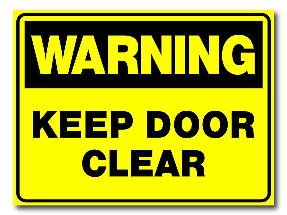Warning - Keep Door Clear