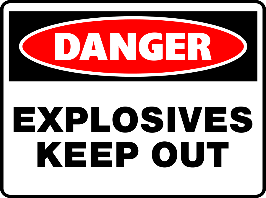 Danger - Explosives Keep Out