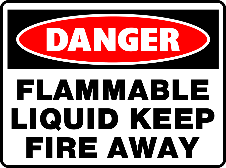 Danger - Flammable Liquid Keep Fire Away