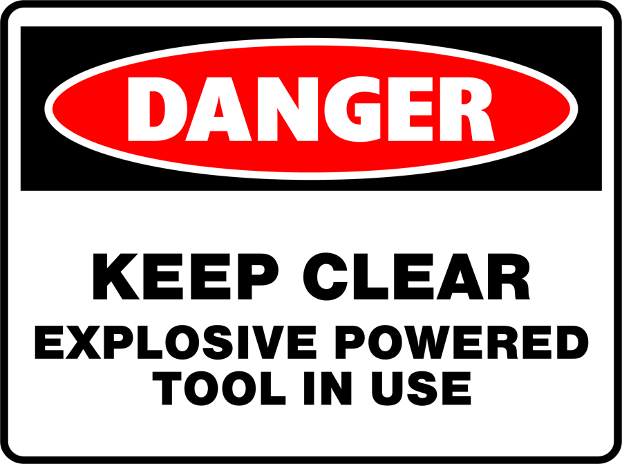 Danger - Keep Clear Explosive Powered Tool In Use