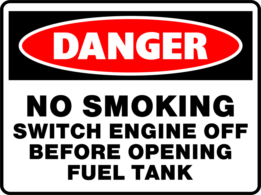 Danger - No Smoking Switch Engine Off Before Opening Fuel Tank
