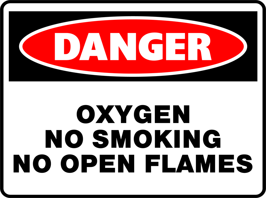Danger - Oxygen No Smoking No Open Flames