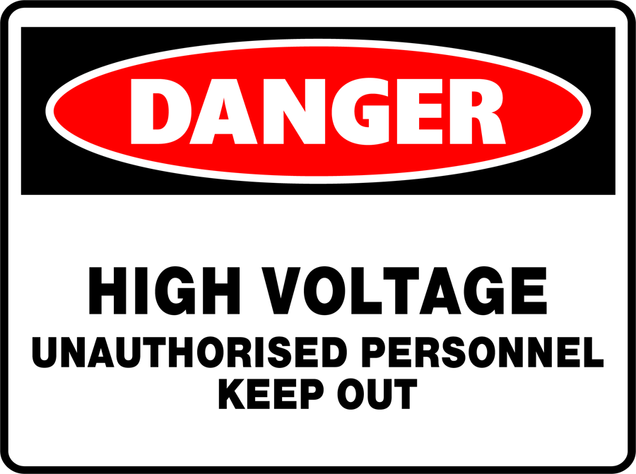 Danger - Unauthorised Persons Keep out