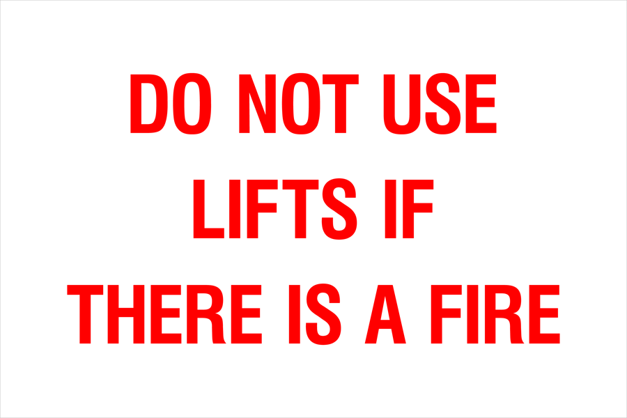 Do Not Use Lifts If There Is a Fire