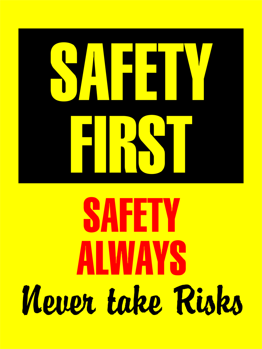 Safety First Safety Always Never Take Risks