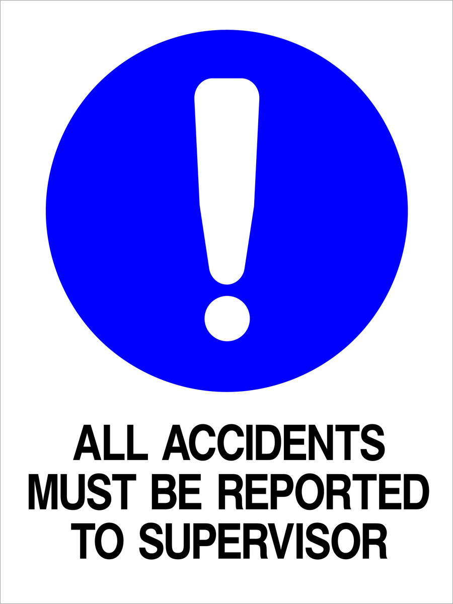 Mandatory - All Accidents Must Be Reported To Supervisor