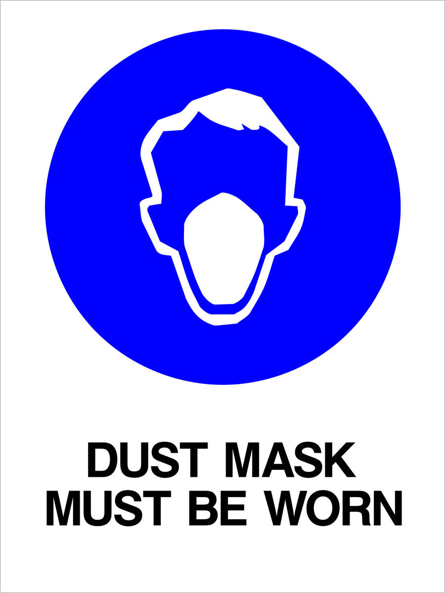 Mandatory - Dust Mask Must Be Worn