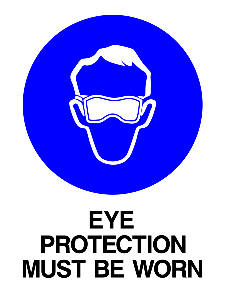 Mandatory - Eye Protection Must Be Worn