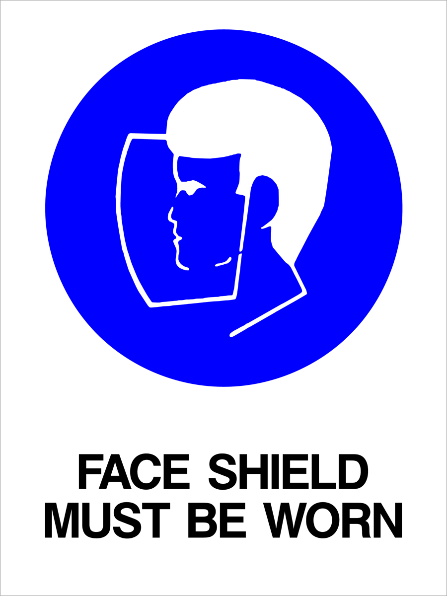 Mandatory - Face Shield Must Be Worn