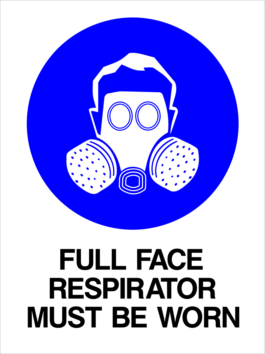 Mandatory - Full Face Respirator Must Be Worn