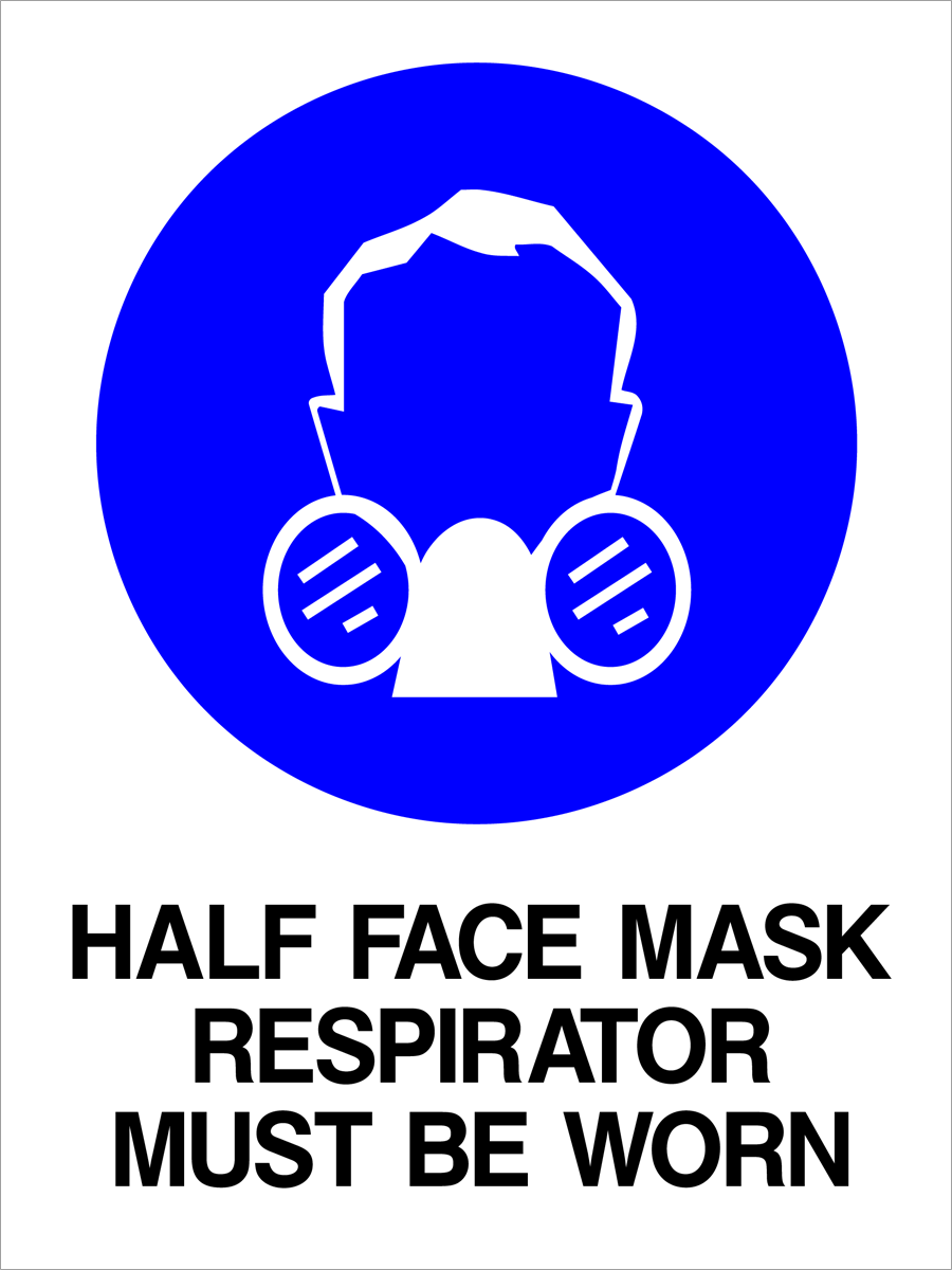 Mandatory - Half Face Mask Respirator Must Be Worn