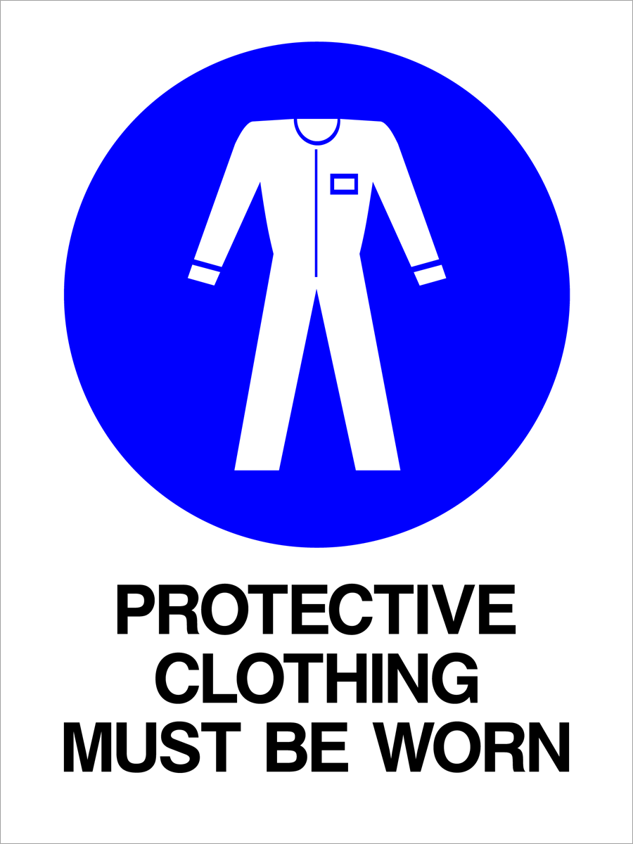 Mandatory - Protective Clothing Must Be Worn