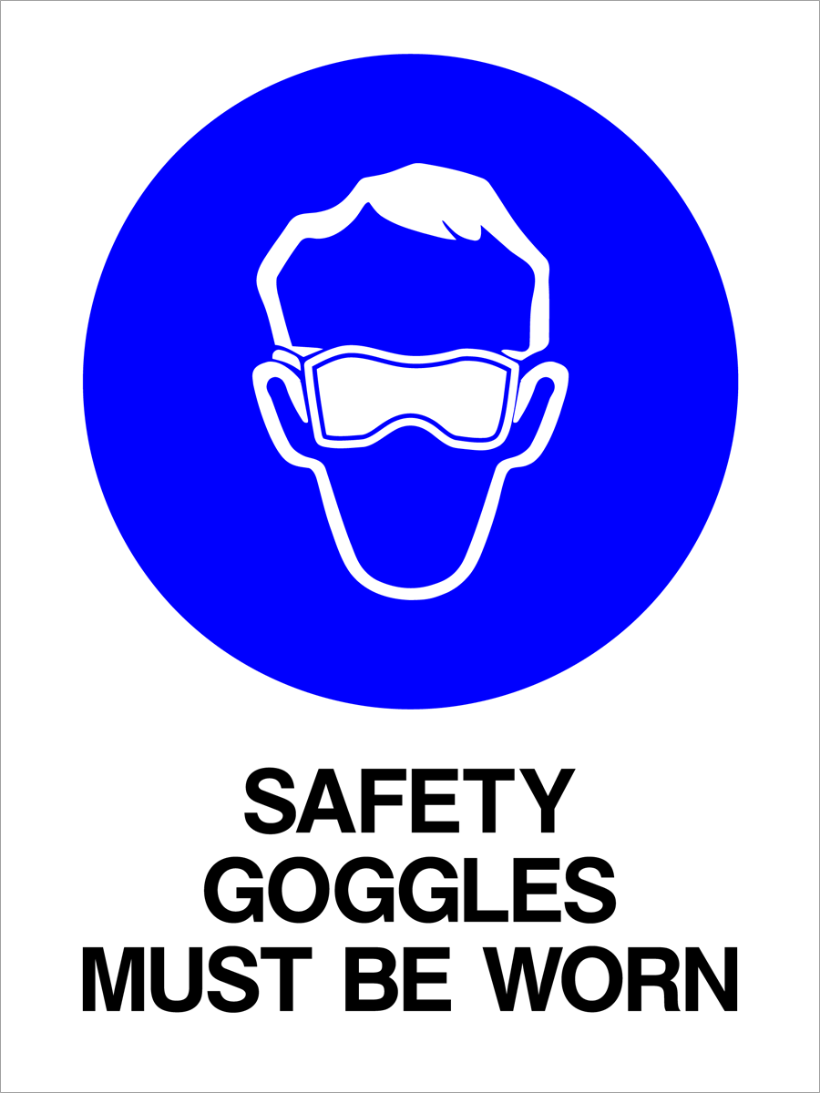 Mandatory - Safety Goggles Must Be Worn