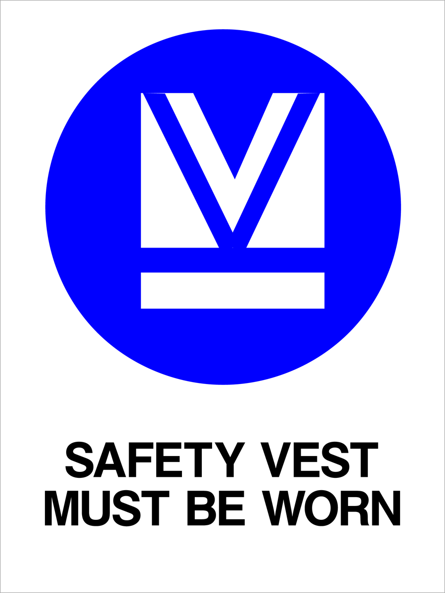 Mandatory - Safety Vest Must Be Worn