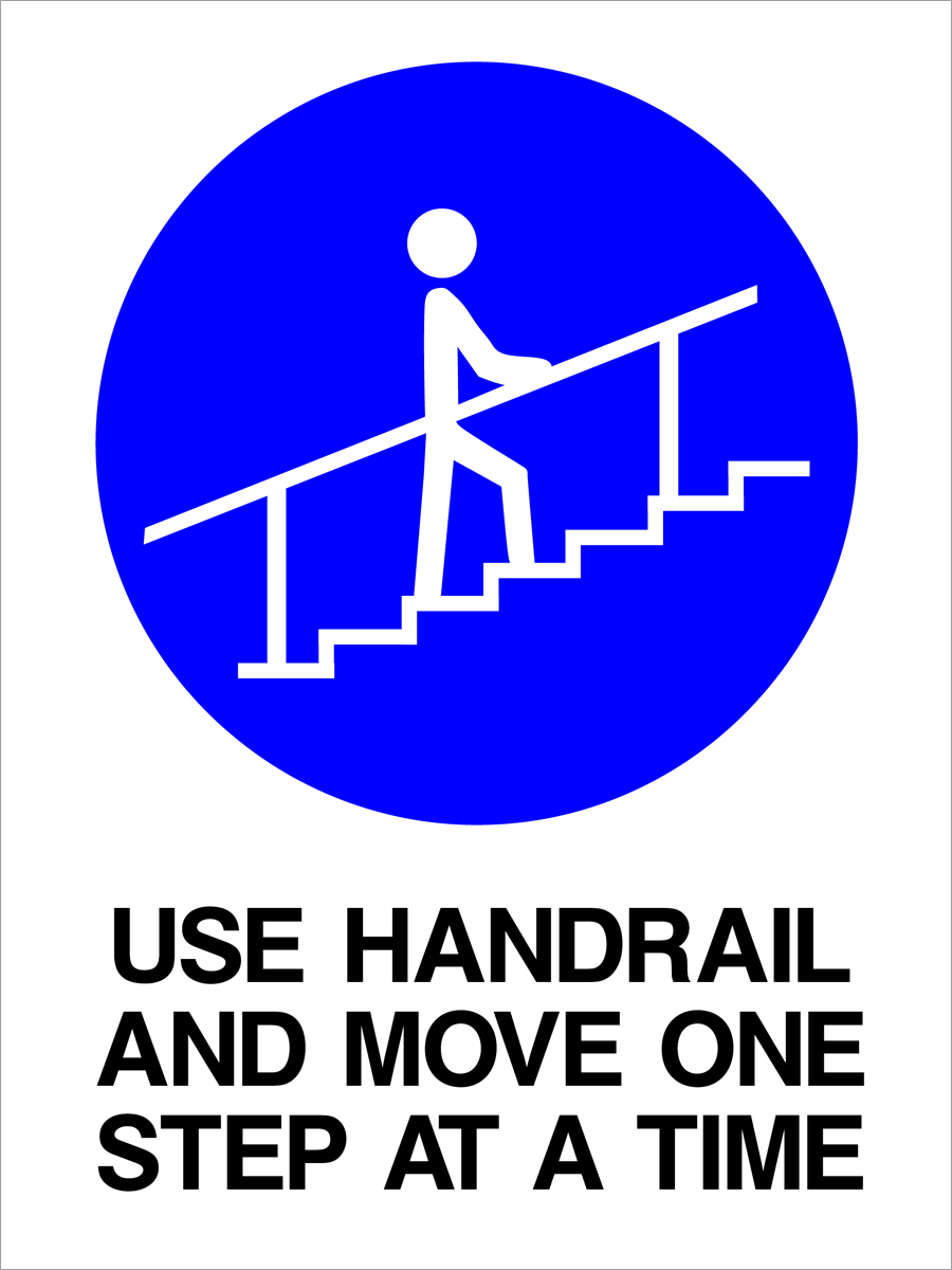Mandatory - Use Handrail And Move One Step At A Time