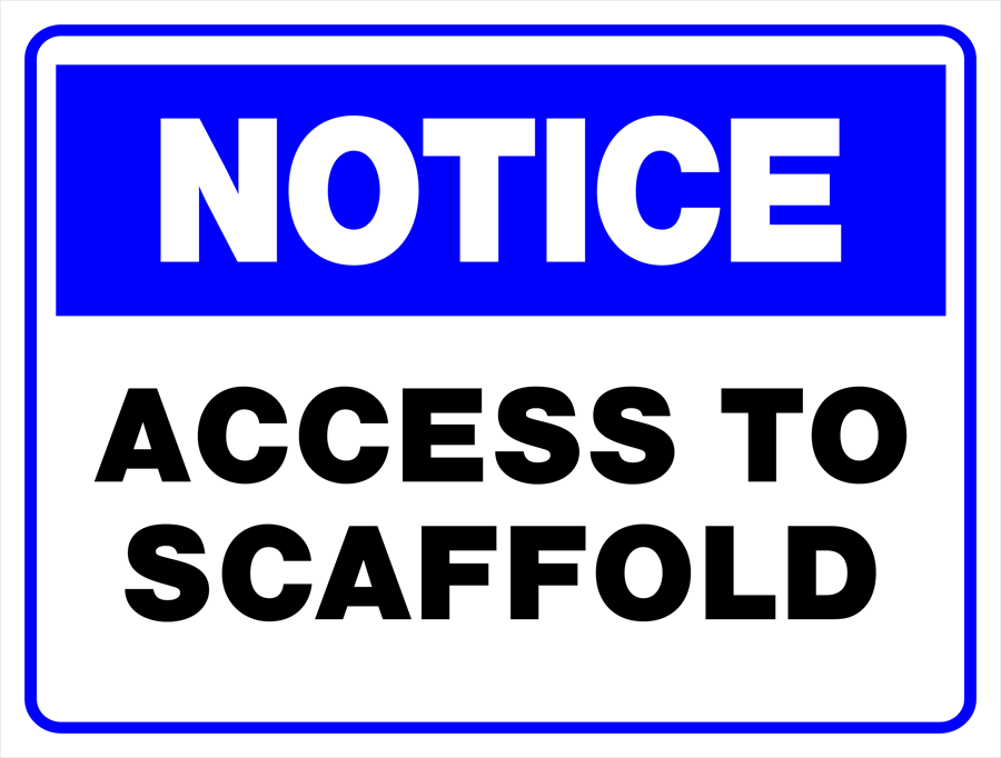 Notice - Access To Scaffold