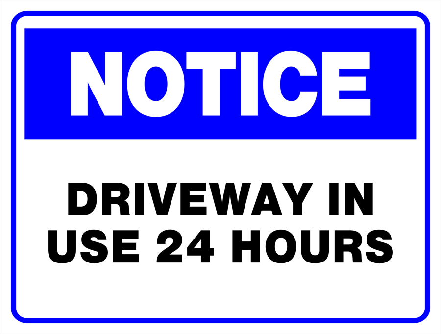 Notice - Driveway In Use 24 Hours
