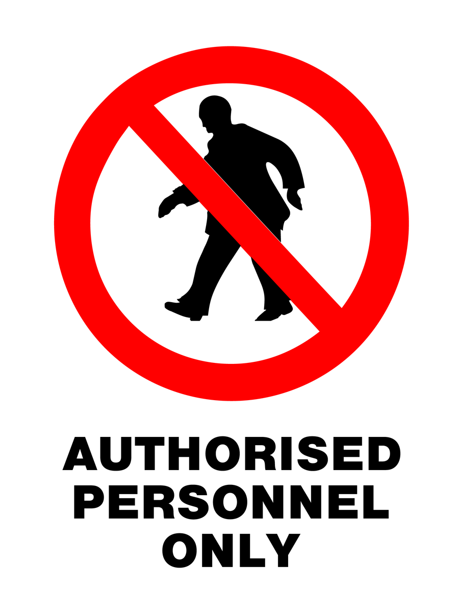 Prohibition - Authorised Personnel Only