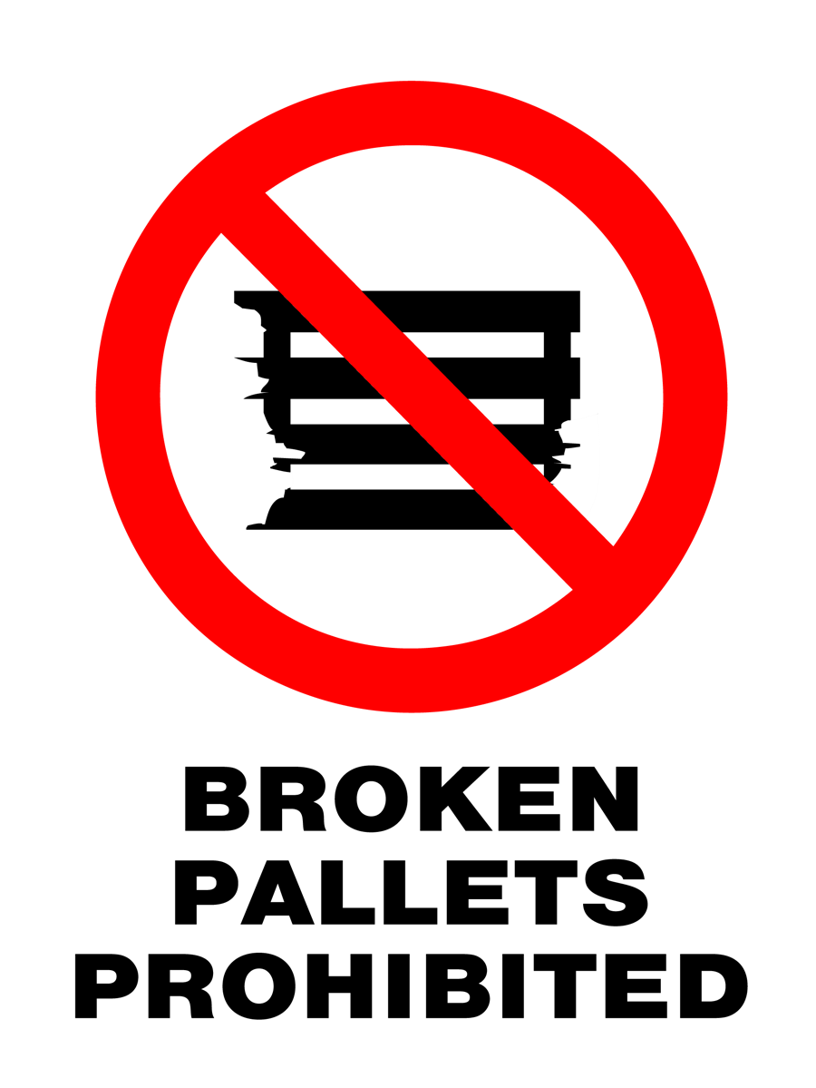 Prohibition - Broken Pallets Prohibited