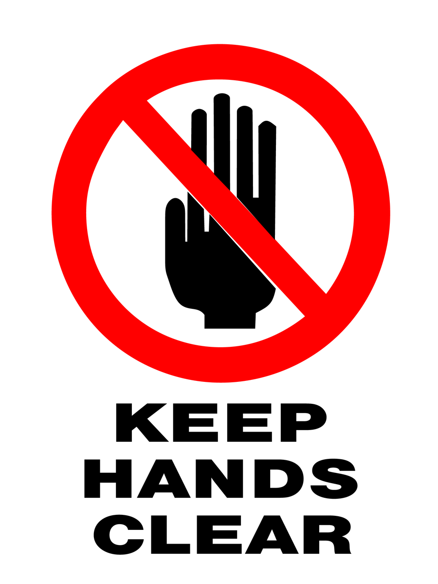 Prohibition - Keep Hands Clear