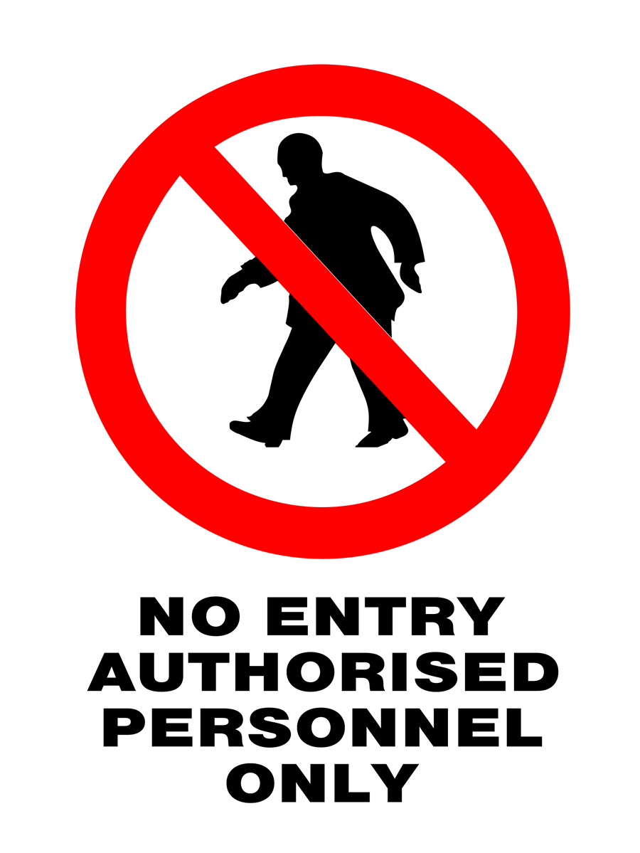 Prohibition - No Entry Authorised Personnel Only