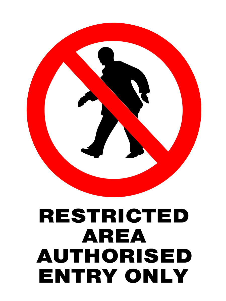 Prohibition - Restricted Area Authorised Entry Only