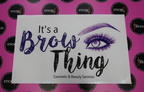 Custom Printed Contour Cut Die-Cut It's a Brow Thing Clear Vinyl Business Stickers